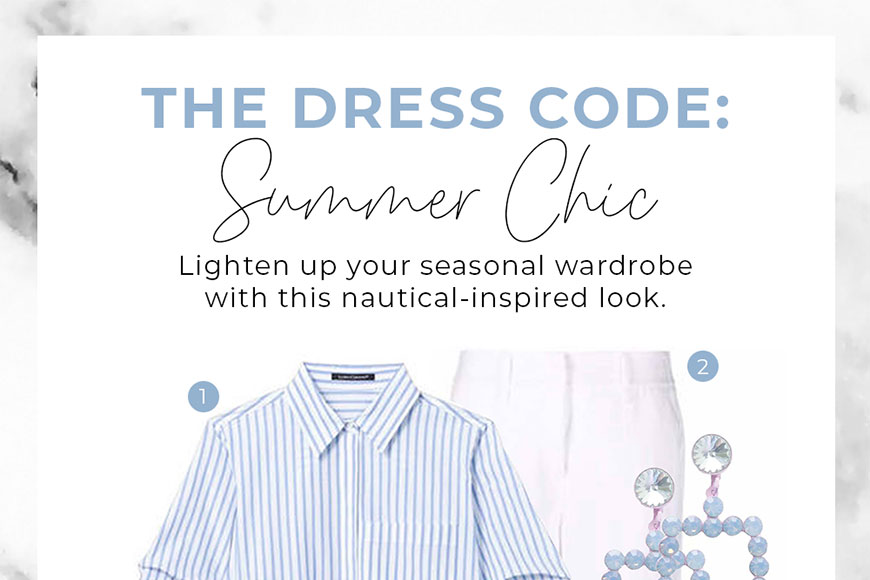 The Dress Code: Summer Chic - Channer's Waterloo