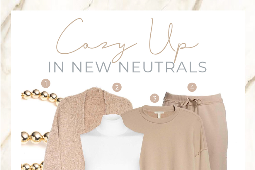 Cozy Up In New Neutrals - Channer's London